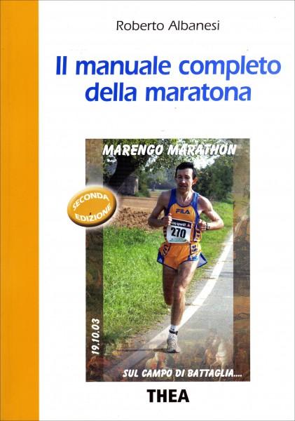 Roberto Albanesi Il manuale completo della maratona