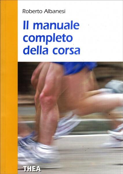 Roberto Albanesi Il manuale completo della corsa